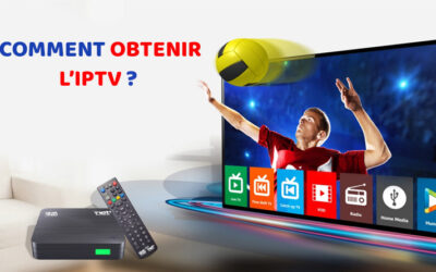 Comment obtenir l'IPTV?